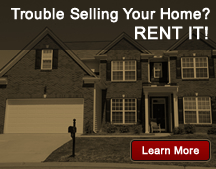 Trouble Selling Your Home? RENT IT!